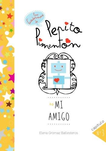 9781511789936: Pepito Pimentón es mi amigo: Cuentos infantiles para niños de 2 a 5 años (Los cuadernos de Pepito Pimentón) (Volume 3) (Spanish Edition)