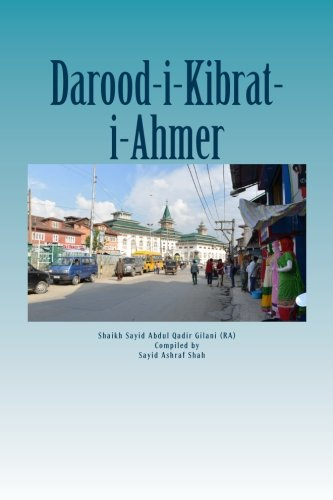 Darood Kibrat-I-Ahmer: Darood of Red Sulphur: Gilani, Sayid Abdul
