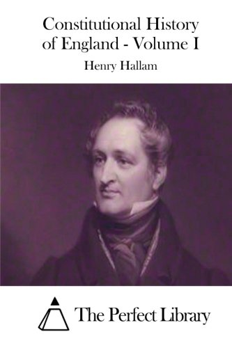 9781511790697: Constitutional History of England - Volume I (Perfect Library)