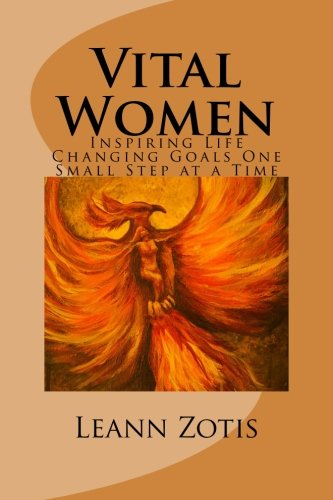 9781511790932: Vital Women: Inspiring Life Changing Goals One Small Step at a Time