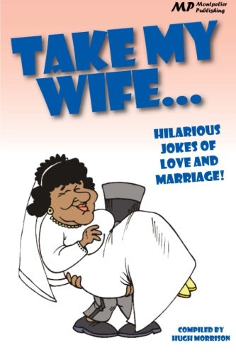 9781511790956: Take my Wife: Hilarious Jokes of Love and Marriage