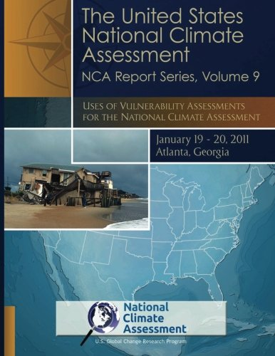 9781511791205: Uses of Vulnerability Assessments for the National Climate Assessment: NCA Report Series, Volume 9 (National Climate Assessment Report Series)