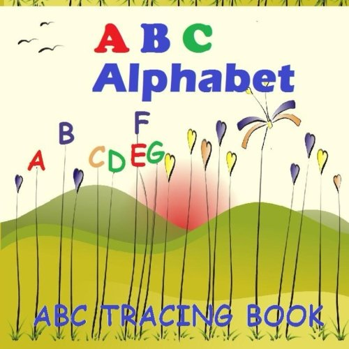 9781511791663: ABC Alphabet: ABC Tracing Book to learn the letters of the ABC Alphabet