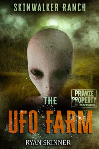 Skinwalker Ranch: The UFO Farm (Volume 4): Skinner, Ryan