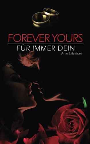 9781511792615: Forever Yours - Für immer Dein: Volume 3 (To Die For - Unwiderstehlich)