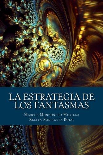 9781511793834: La estrategia de los fantasmas: Enunciación y crisis de sentido en los relatos orales de aparecidos en el norte del Perú (Spanish Edition)