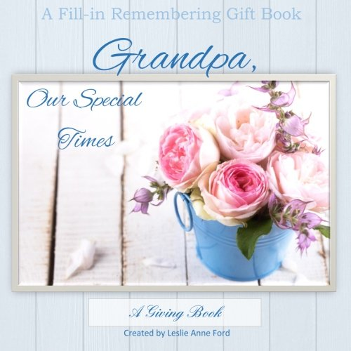 9781511794732: Grandpa, Our Special Times: Gift Book