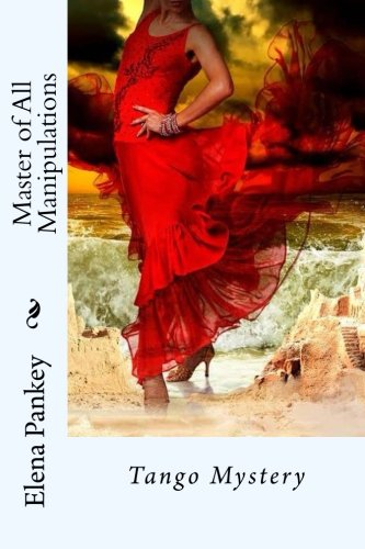 9781511795319: Master of All Manipulations: Tango Mystery