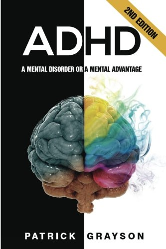 9781511796811: Adhd: A Mental Disorder Or A Mental Advantage, 2nd Edition