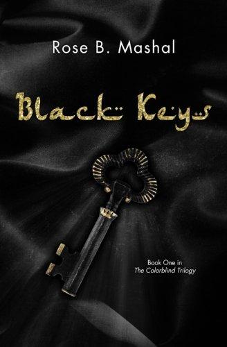 Black Keys (The Colorblind Trilogy) (Volume 1): Rose B. Mashal