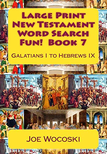 9781511798945: Large Print New Testament Word Search Fun! Book 7: Galatians I to Hebrews IX (Bible Word Search Books – Large Print New Testament) (Volume 7)