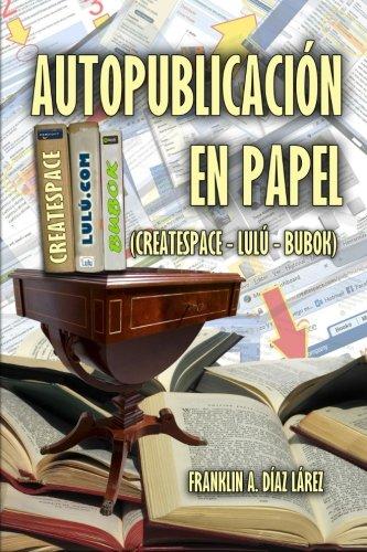 9781511799539: Autopublicación en papel (Createspace - Lulú - Bubok)