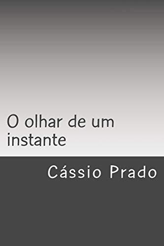 9781511799683: O olhar de um instante: Matéria, Sujeito e Representação (Portuguese Edition)