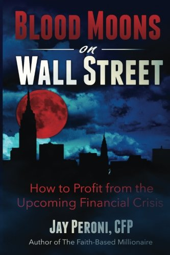 9781511800556: Blood Moons on Wall Street: How to Profit from the Upcoming Financial Collapse