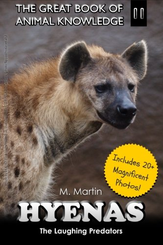 9781511800679: Hyenas: The Laughing Predators (The Great Book of Animal Knowledge) (Volume 11)