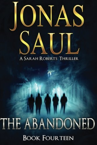 9781511800884: The Abandoned (A Sarah Roberts Thriller) (Volume 14)