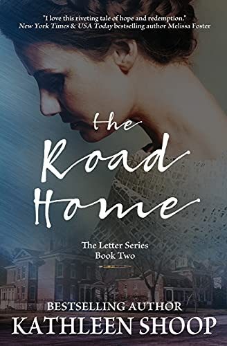 The Road Home (The Letter Series) (Volume 2): Kathleen Shoop