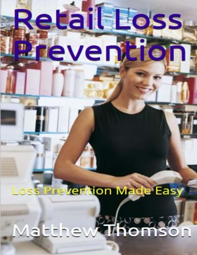 9781511802659: Retail Loss Prevention: Loss Prevention Made Easy