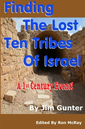 9781511803137: Finding The Lost Ten Tribes Of Israel: A 1st Century Event!