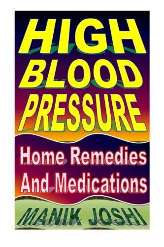 9781511803205: High Blood Pressure: Home Remedies and Medications