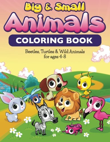 9781511803663: Big & Small Animals Coloring Book: Beatles, Turtles & Wild Animals For Ages 4-8