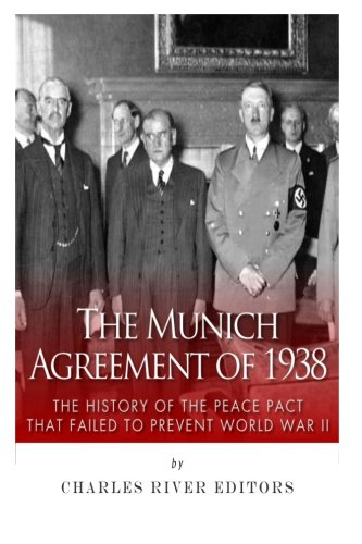 9781511803946: The Munich Agreement of 1938: The History of the Peace Pact that Failed to Prevent World War II