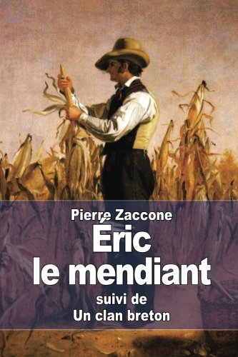 9781511804028: Éric le mendiant: suivi de : Un clan breton