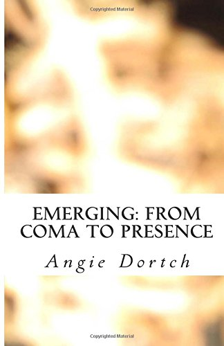 9781511804349: Emerging: From Coma to Presence