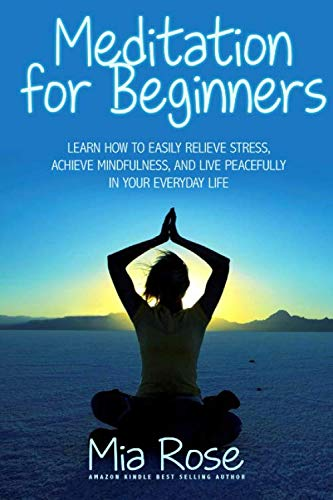 9781511804394: Meditation for Beginners: Learn How To Easily Relieve Stress, Achieve Mindfulness, And Live Peacefully In Your Everyday Life (Meditation Healing, Energy Healing, Chakras, Meditation, Yoga, Auras)