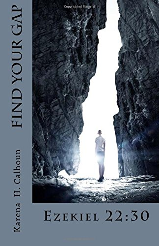 9781511806510: Find Your Gap: Ezekiel 22:30 (The Exhortation Series) (Volume 1)