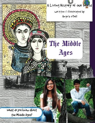 The Middle Ages: A Living History of Our World: O'Dell, Angela