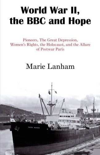 9781511807784: World War II, the BBC and Hope: Pioneers, The Great Depression, Women's Rights, the Holocaust, and the Allure of Postwar Paris