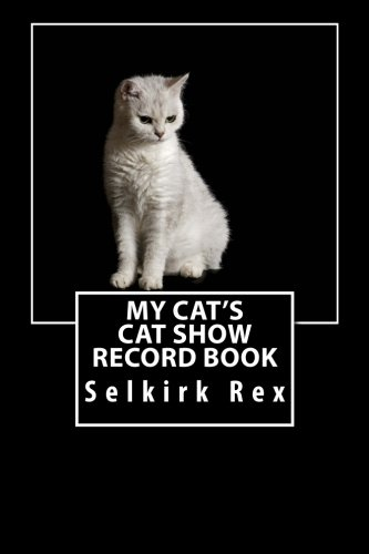 9781511808835: My Cat's Cat Show Record Book: Selkirk Rex (Cat Fanciers)