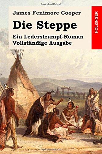 9781511810951: Die Steppe: Ein Lederstrumpf-Roman. Vollständige Ausgabe (German Edition)