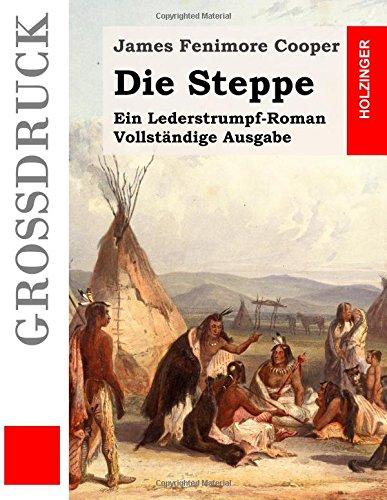 9781511811019: Die Steppe (Großdruck): Ein Lederstrumpf-Roman. Vollständige Ausgabe