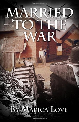 9781511811033: Married to the War: My personal journey throughout the Croatian War of Independence 1991 - 1995. (A series of Journals by Marica Love)