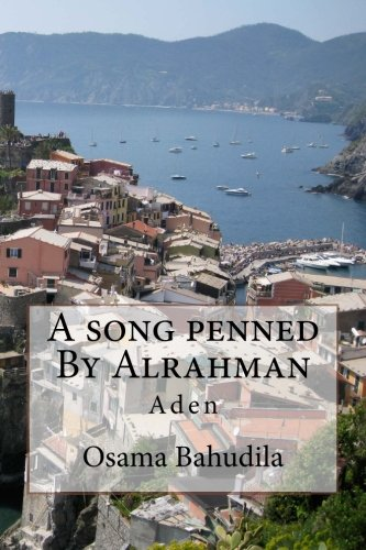 9781511811057: A Song Penned By Alrahman: Aden
