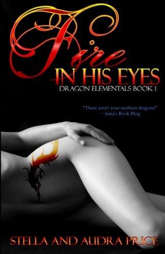 9781511811972: Fire in His Eyes (Dragon Elementals) (Volume 1)