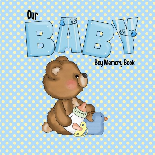 9781511812016: Our Baby Boy Memory Book: Baby Book and Baby Scrapbook for Baby's First Year (Baby Memory Books)