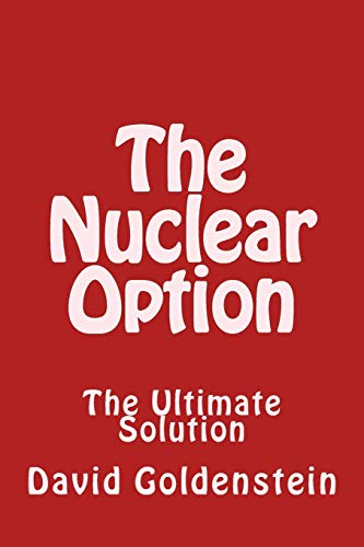 The Nuclear Option: Goldenstein, Mr David