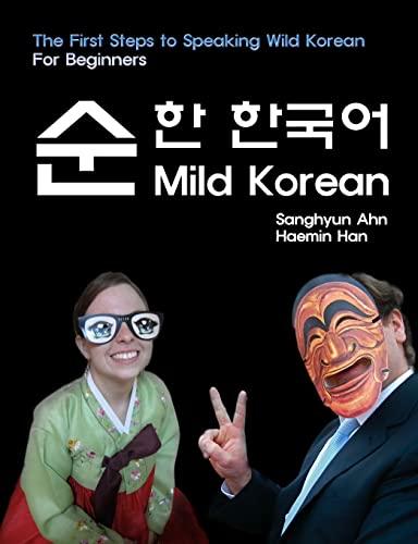 9781511814218: Mild Korean: The First Steps to Speak Wild Korean