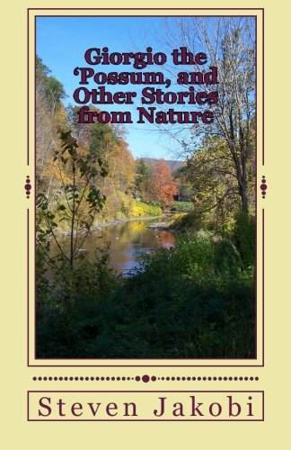 9781511814331: Giorgio the 'Possum, and Other Stories from Nature
