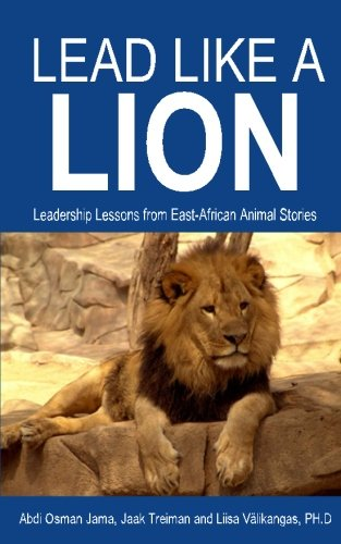 9781511814805: Lead Like a Lion: Leadership Lessons from East-African Animal Stories