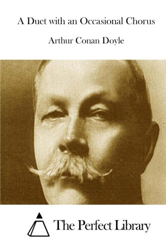 A Duet with an Occasional Chorus: Doyle, Arthur Conan