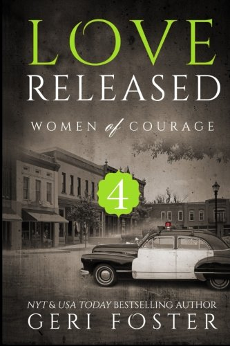 9781511816106: Love Released - Book Four (Women Of Courage)