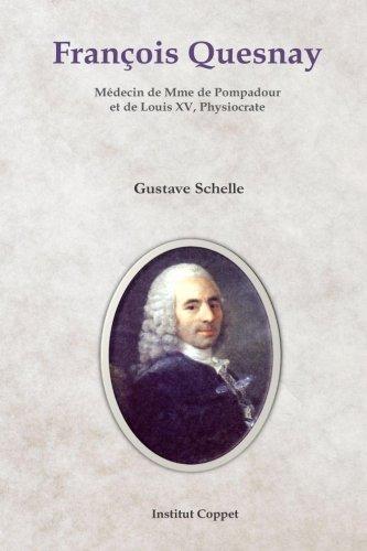 9781511816328: Francois Quesnay: Medecin de Mme de Pompadour et de Louis XV, Physiocrate