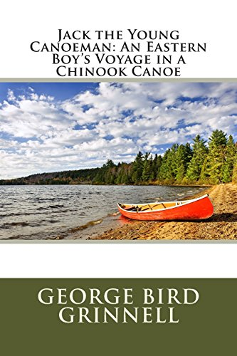 9781511817141: Jack the Young Canoeman: An Eastern Boy's Voyage in a Chinook Canoe