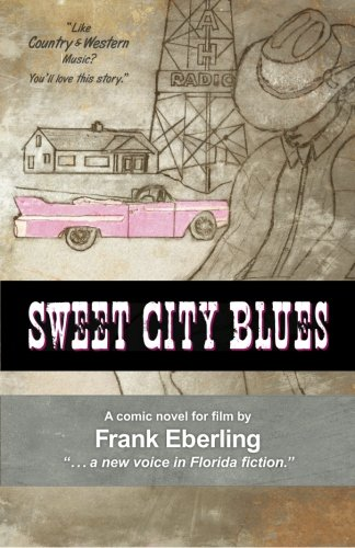 9781511817172: Sweet City Blues: Florida's Next Novel-into-Film
