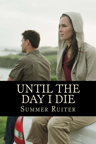 9781511817196: Until the Day I Die: A Mystery and Struggle to Survive