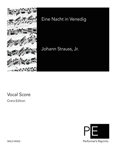 Eine Nacht in Venedig (German Edition): Johann Strauss Jr